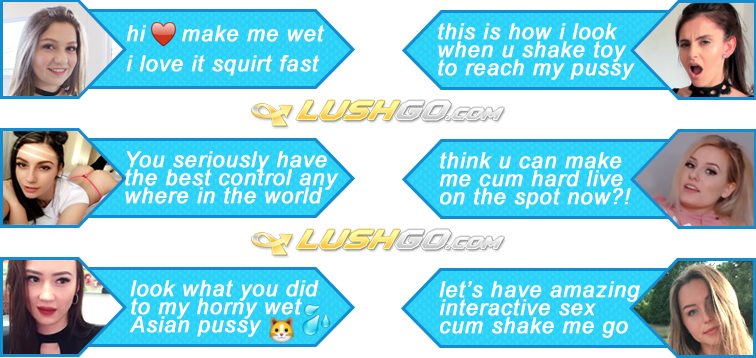 LUSHGO.com - HAVE INTERACTIVE PINK LOVENSE LUSH TOY SEX LIVE ON HOT PORN CAMS NOW TESTIMONIALS PHOTO PICTURE