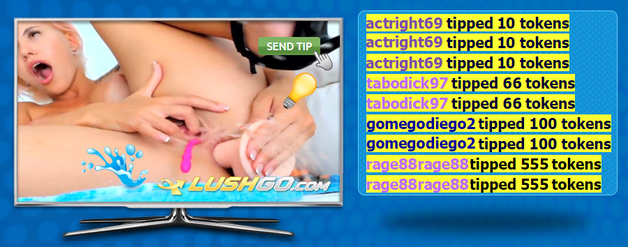 LUSHGO.com - HAVE INTERACTIVE PINK LOVENSE LUSH TOY SEX LIVE ON HOT PORN CAMS NOW PORN SQUIRTING MASTURBATION ORGASM CAM WHORES XVIDEOS GET TOKENS NOW
